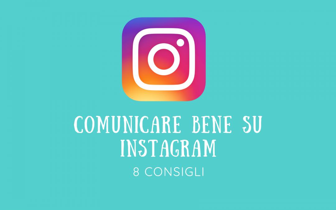 COMUNICARE BENE SU INSTAGRAM – 8 CONSIGLI